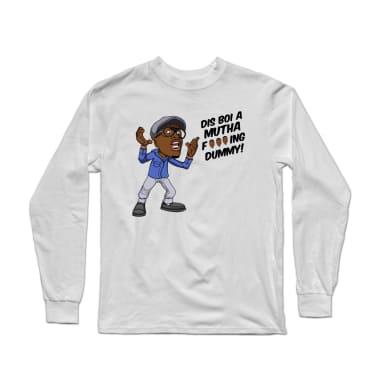 Dis Boi A Dummy Longsleeve Shirt