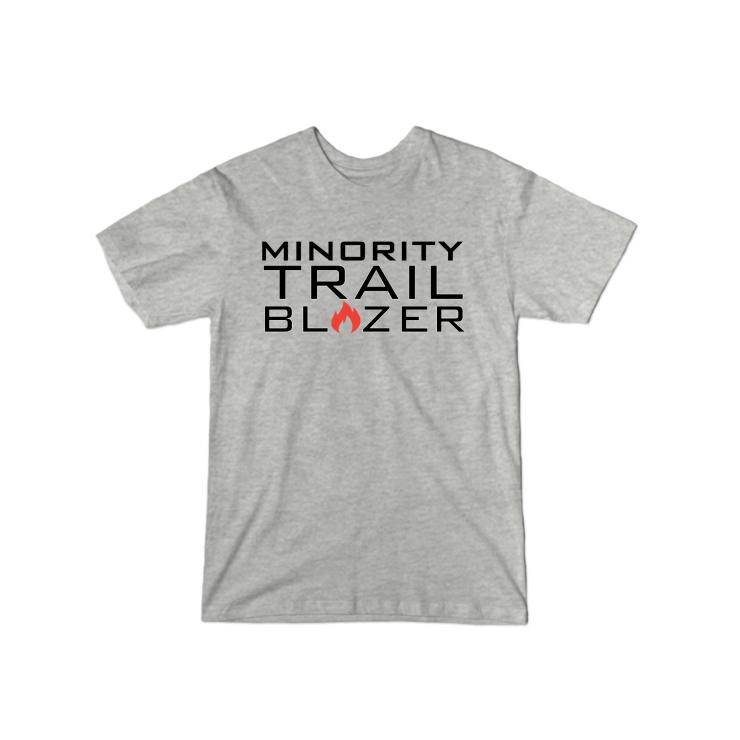 Minority Trail Blazer  T-Shirt