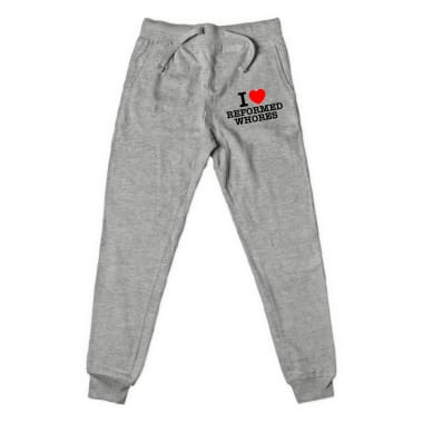I Love Reformed Whores Sweatpant