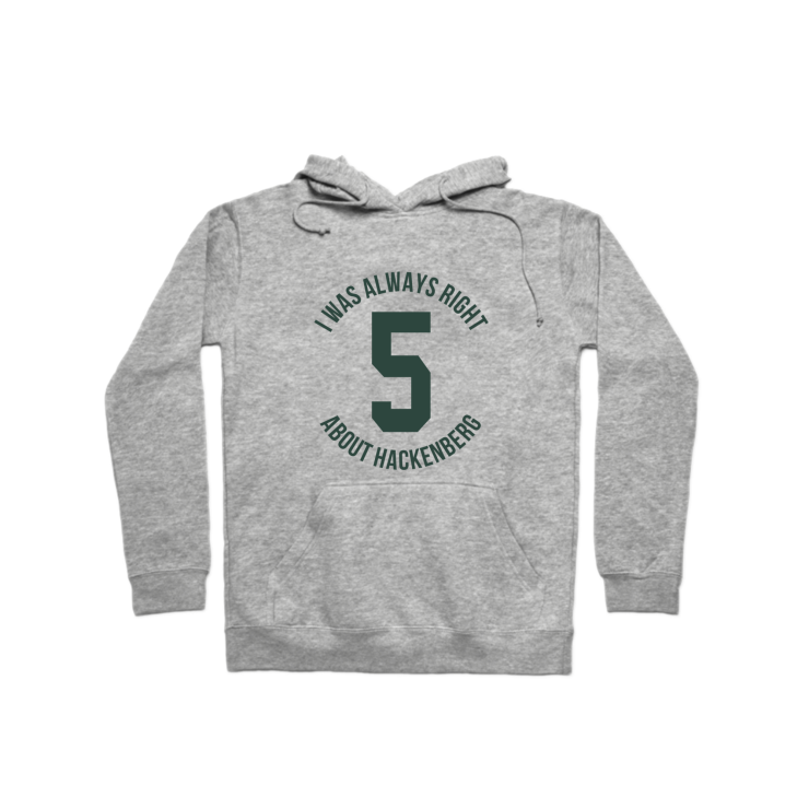 I Was Right About Hackenberg Pullover Hoodie