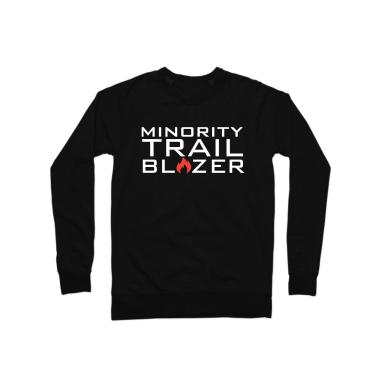 Minority Trail Blazer  Crewneck Sweatshirt