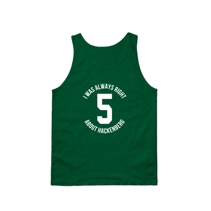 I Was Right About Hackenberg Tank Top