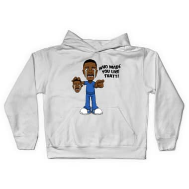 Who Made You Like That Pullover Hoodie