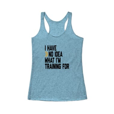 I Have No Idea What I'm Training For Tank Top