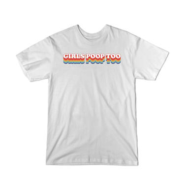 Girls Poop Too T-Shirt