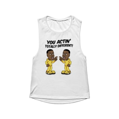 You Actin' Totally Different Tank Top