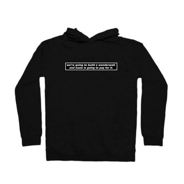 We're Going to Build a Wonderwall Pullover Hoodie