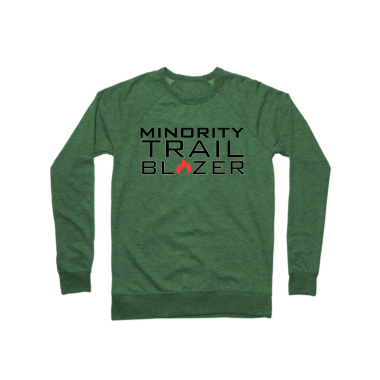 Minority Trail Blazer  Crewneck Sweatshirt