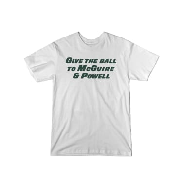 Give the Ball to McGuire & Powell T-Shirt