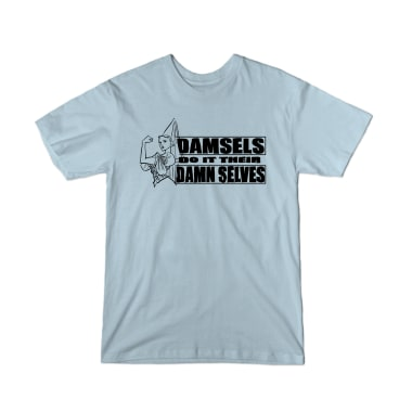 Damsels Do It Their Damn Selves  T-Shirt