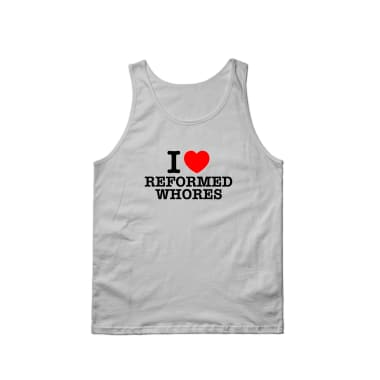 I Love Reformed Whores Tank Top