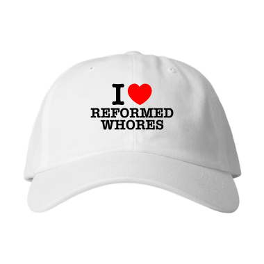 I Love Reformed Whores Baseball Style Hats