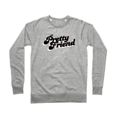Pretty Friend Crewneck Sweatshirt