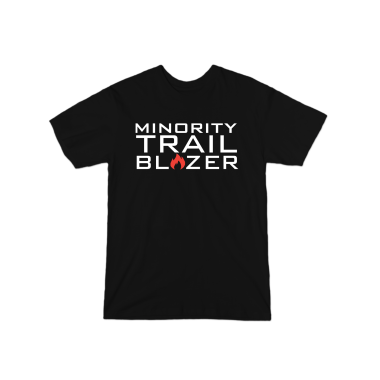 Minority Trail Blazer  T-Shirt