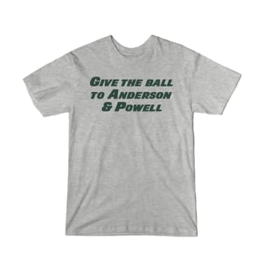 Give the Ball to Anderson & Powell T-Shirt