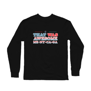 That Was Awesome Tee Longsleeve Shirt