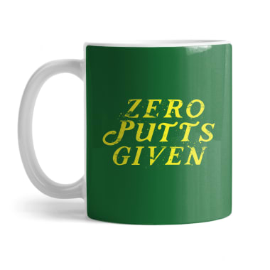 Zero Putts Given Mug