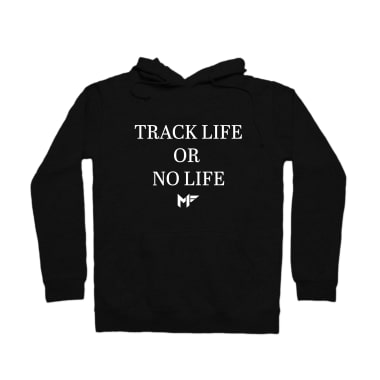 TRACK LIFE OR NO LIFE hoodie Pullover Hoodie