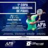 5ª Etapa APB e 1ª Copa Clube Comercial de Pádel