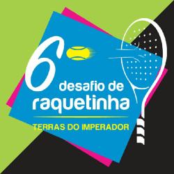 6º Desafio de Raquetinha - Terras do Imperador - Masculino