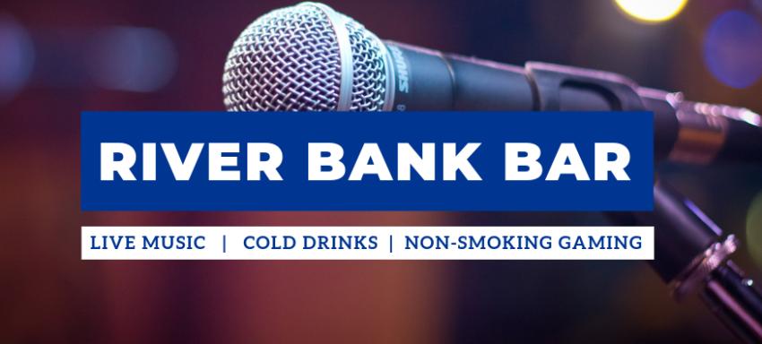 Live Music at the River Bank Bar
