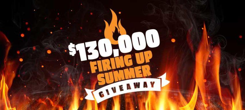 $130,000 Firing Up Summer Giveaway