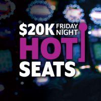 $20,000 Friday Night Hot Slot Seats