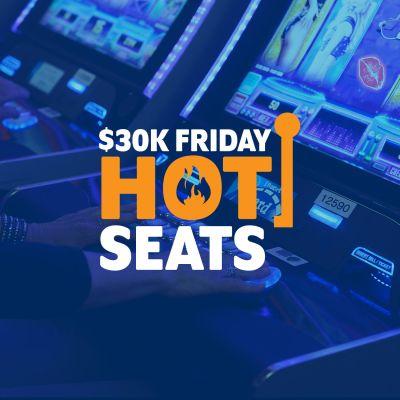 $30,000 Slot Hot Seats
