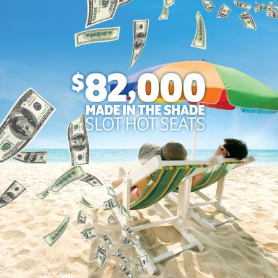 $82,000 Made in the Shade Slot Hot Seats