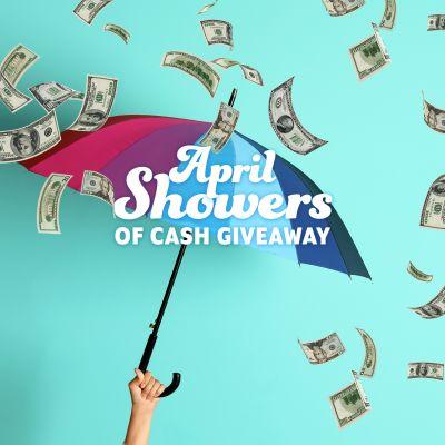 April Showers of Cash Giveaway