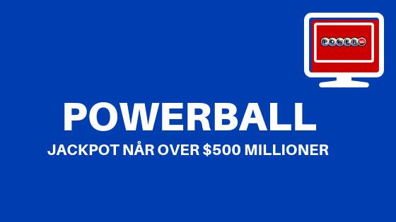 jackpot når over $500 millioner