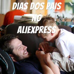 dia dos pais no aliexpress