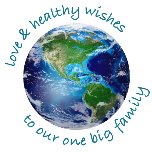 Love and Healthy Wishes to Our One World Family