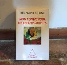 mon combat pour les enfants autistes - Bernard Golse