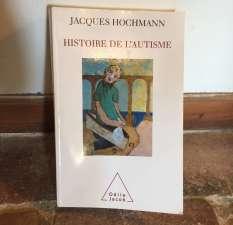 Histoire de l'autisme - Jacques Hochmann