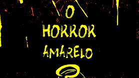 O Horror Amarelo