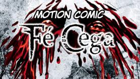 Fé Cega - Motion Comic