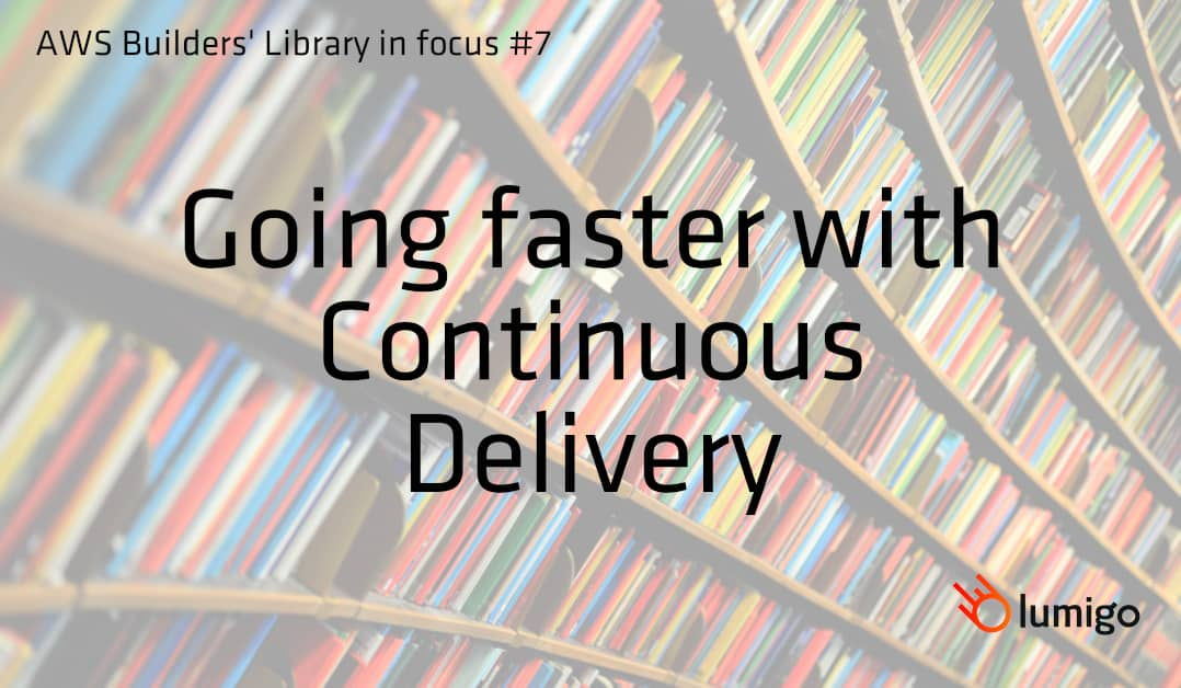 The feature image for the article, Amazon Builders' Library in focus #7: Going faster with continuous delivery