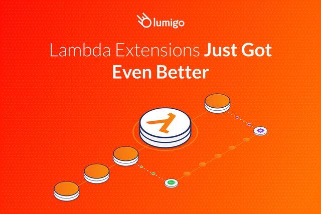 lambda extensions just got better