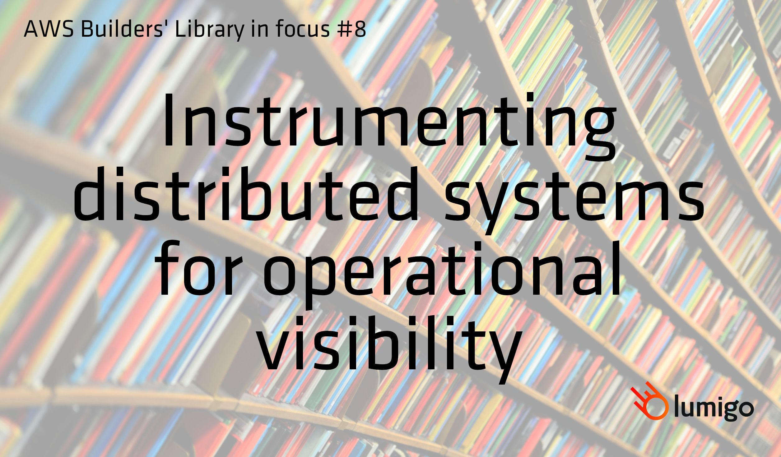 Instrumenting distributed systems for operational visibility