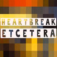 Photo of Heartbreak Etcetera