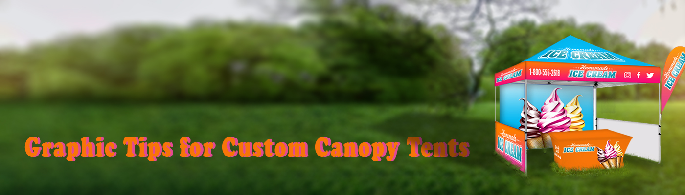 Graphic Tips for Custom Canopy Tents
