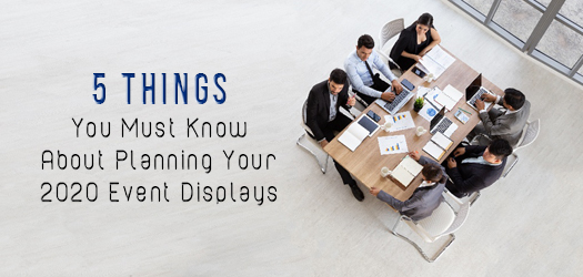 5 Things You Must Know About Planning Your 2020 Event Displays | Lush Banners