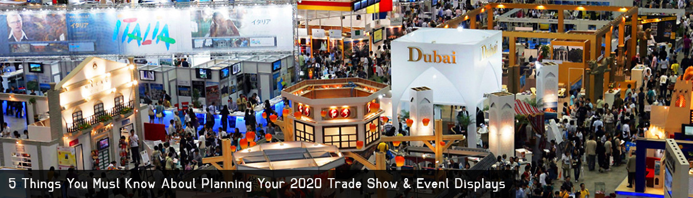 5 Things You Must Know About Planning Your 2020 Trade Show & Event Displays