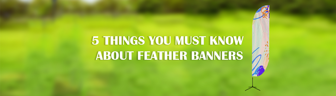 5 Things You Must Know About Feather & Flag Banners