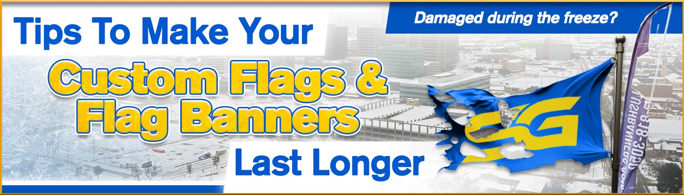 Tips To Make Your Custom Flags & Flag Banners Last Longer?