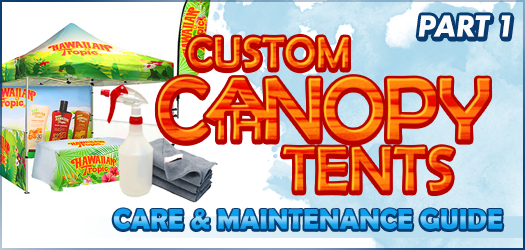 How To Take Care and Maintain Your Canopy Tent Part 1: Custom Graphic and Fabrics