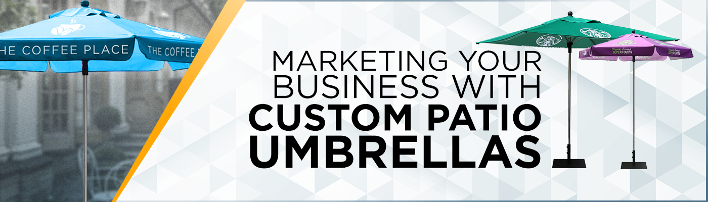 Marketing Your Business with Custom Patio Umbrellas
