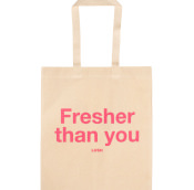 a tote bag with pink fresher than you writing