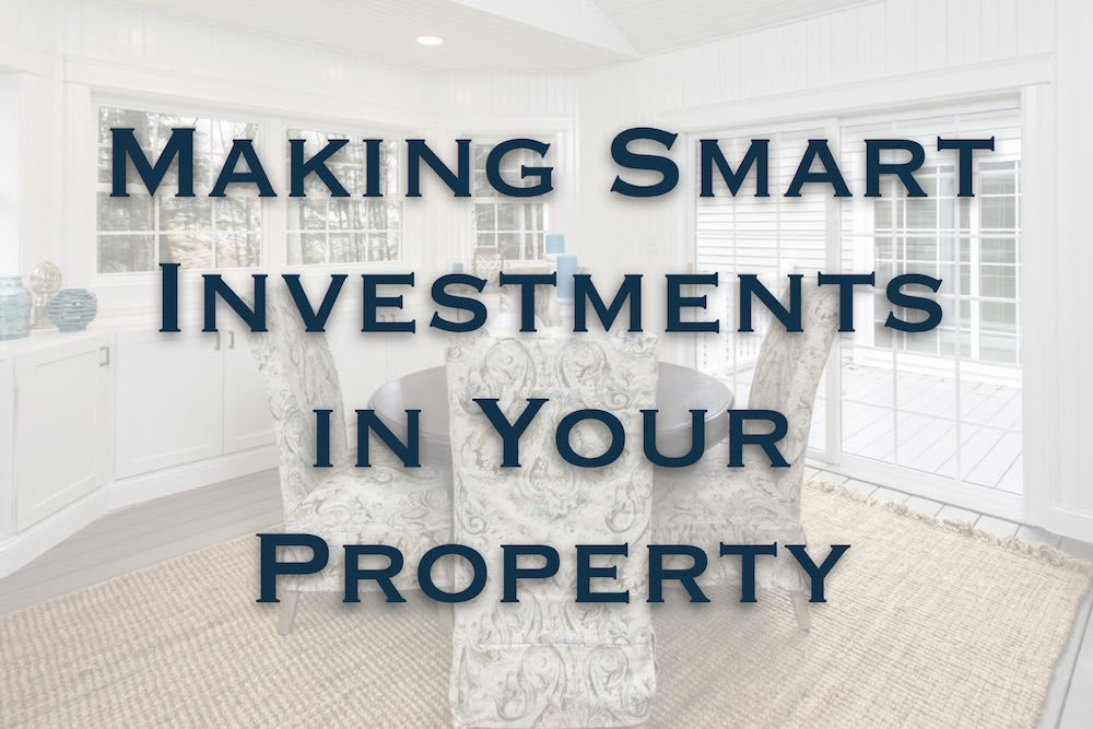Making Smart Investments in Your Property